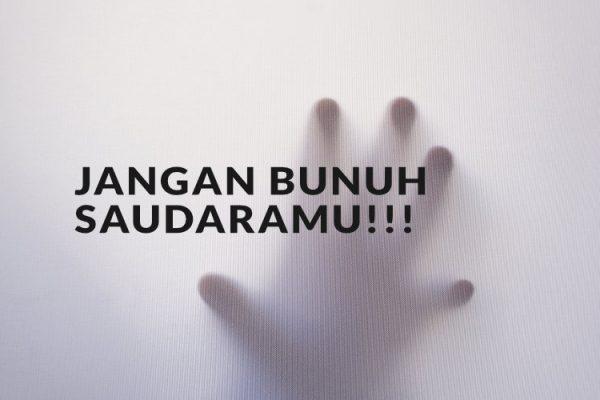 Jangan Bunuh Saudaramu!!!