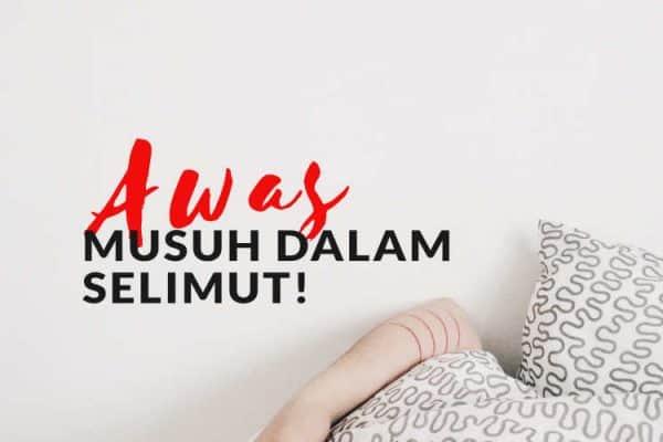 Awas, Musuh Dalam Selimut!