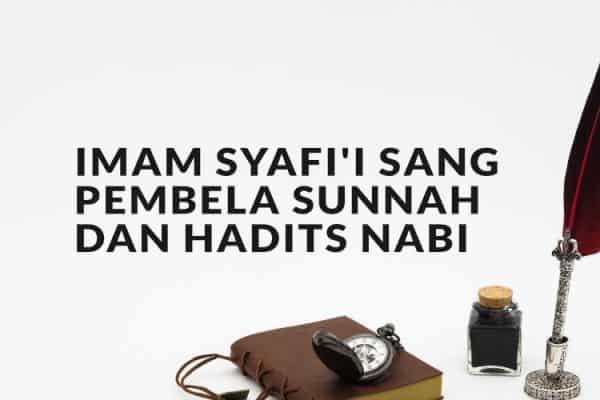 Imam Syafi'i Sang Pembela Sunnah dan Hadits Nabi