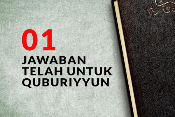 Jawaban Telak Untuk Quburiyyun (1)