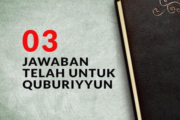 Jawaban Telak Atas Quburiyyun (3)