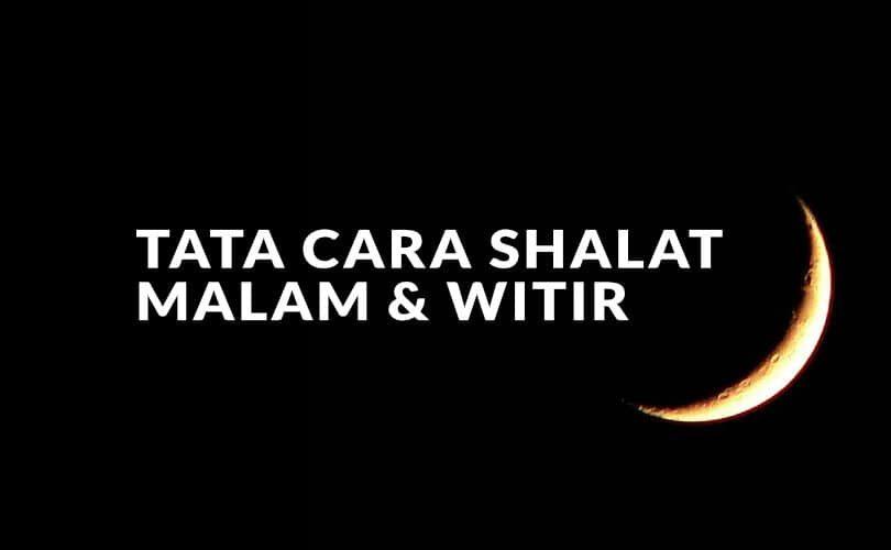 Tata Cara Shalat Malam dan Witir Nabi shallallahu 'alaihi wa sallam