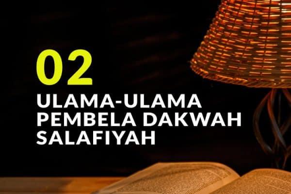 Ulama-Ulama Pembela Dakwah Salafiyah Dahulu Hingga Sekarang (2)