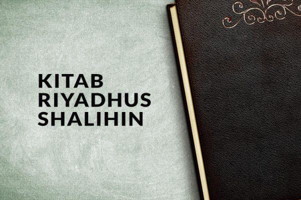 Sekilas Tentang Kitab Riyadhus Shalihin