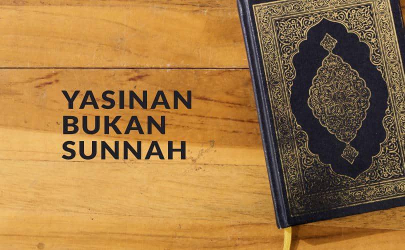 Yasinan: Bid'ah yang Dianggap Sunnah