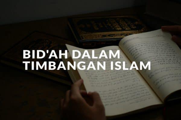 Bid'ah Dalam Timbangan Islam