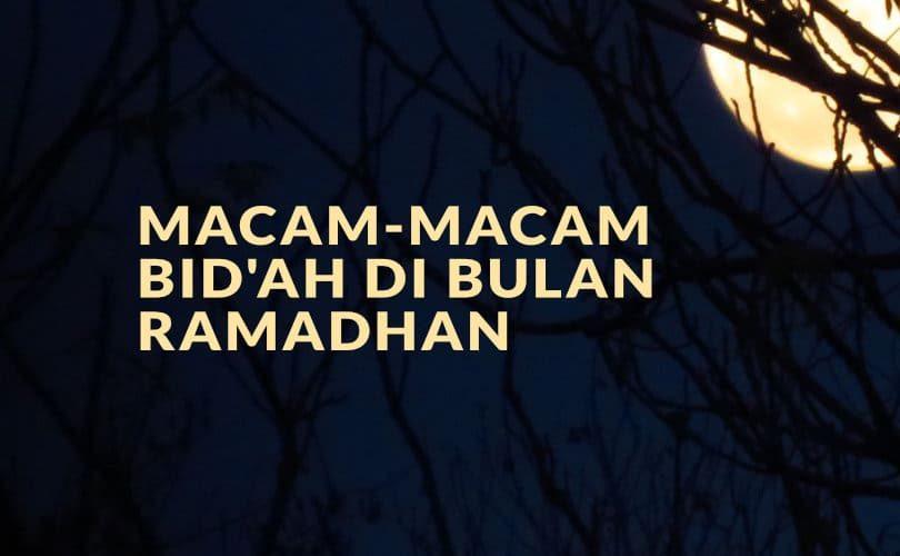 Macam-Macam Bid'ah di Bulan Ramadhan