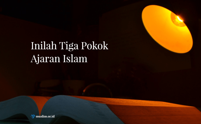 3 Pokok Ajaran Islam