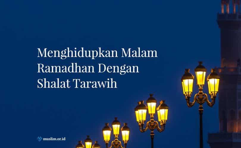 Menghidupkan Malam Ramadhan Dengan Shalat Tarawih