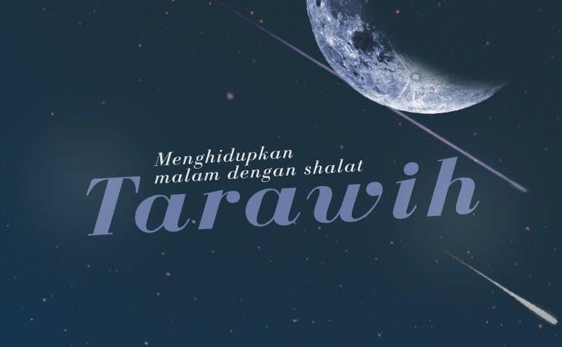 Shalat Tarawih Adalah Salat Sunah Yang Dilaksanakan Pada Malam Bulan Ramadan Dikerjakan Secara