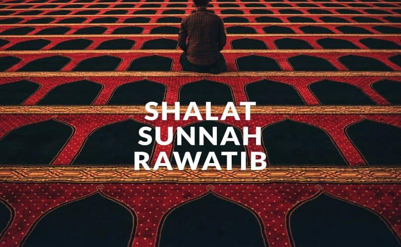 Keutamaan Shalat Sunnah Rawatib