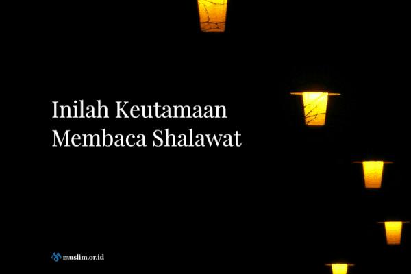 Keutamaan Membaca Shalawat