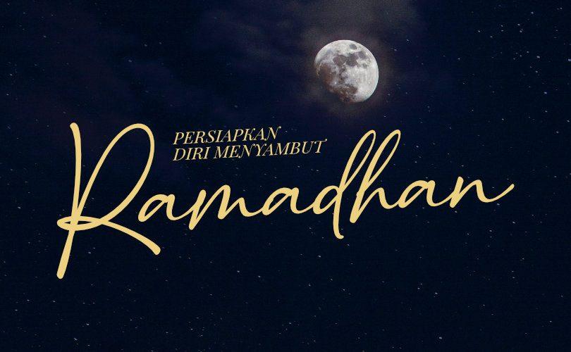 Persiapkan Diri Menyambut Ramadhan