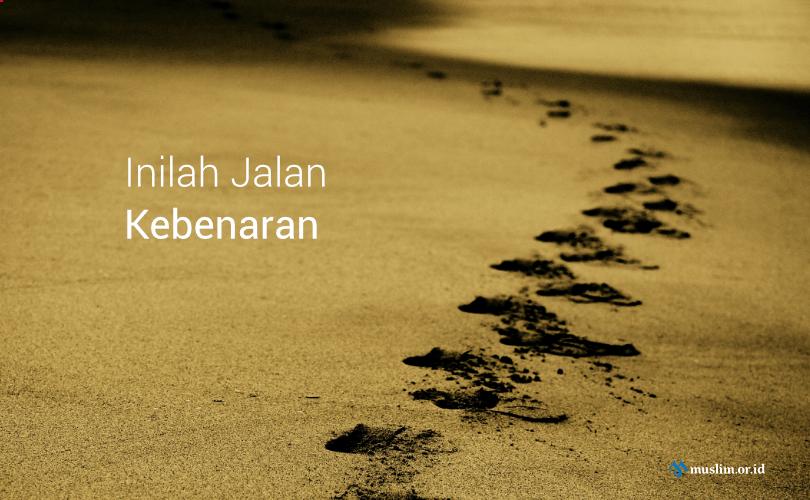 Meneladani Sahabat Nabi, Jalan Kebenaran