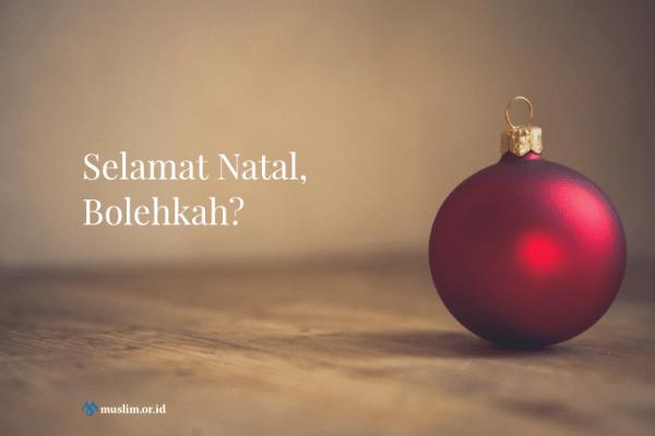 Selamat Natal, Bolehkah? (Sanggahan untuk al Qardhawi)