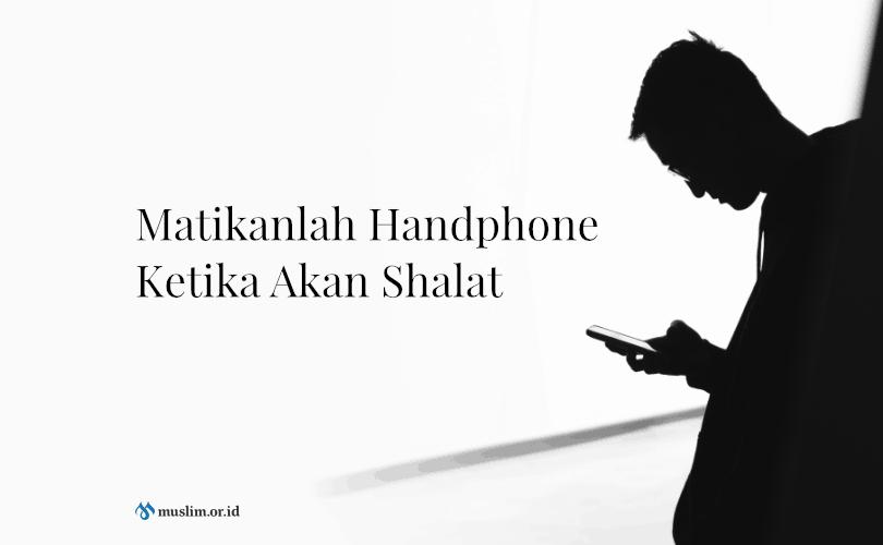 Bila Handphone Berbunyi Ketika Shalat