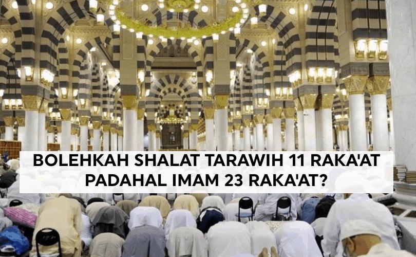 Fatwa Ulama: Bolehkah Shalat Tarawih 11 Raka'at Padahal Imam 23 Raka'at?
