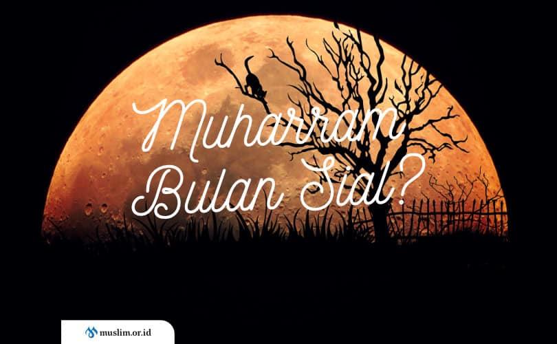 Benarkah Muharram Bulan Sial Muslim Or Id