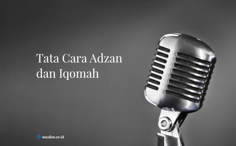 Tata Cara Adzan dan Iqomah