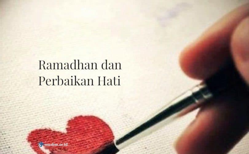 Ramadhan dan Perbaikan Hati