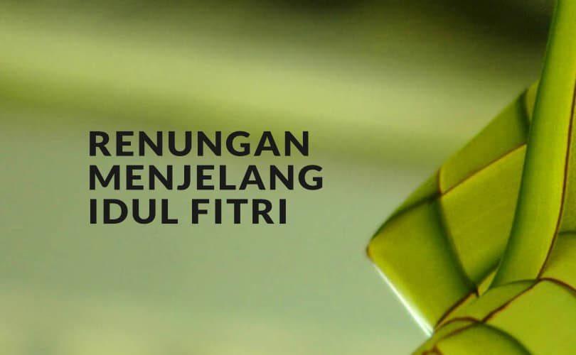 Renungan Menjelang Idul Fitri