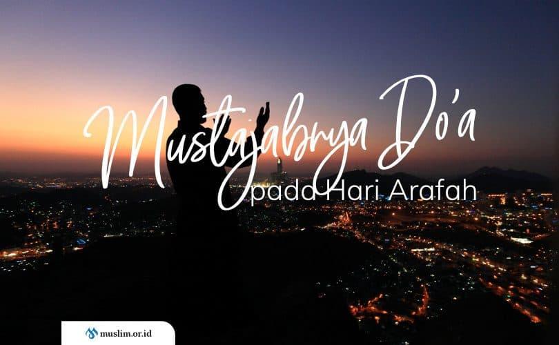 Mustajabnya Do'a pada Hari Arafah
