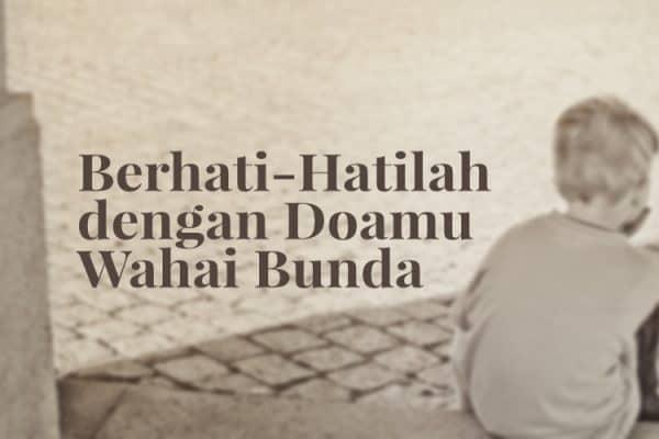 Fatwa Ulama: Jika Ibu Berdoa Kejelekan Terhadap Anaknya Yang Masih Kecil