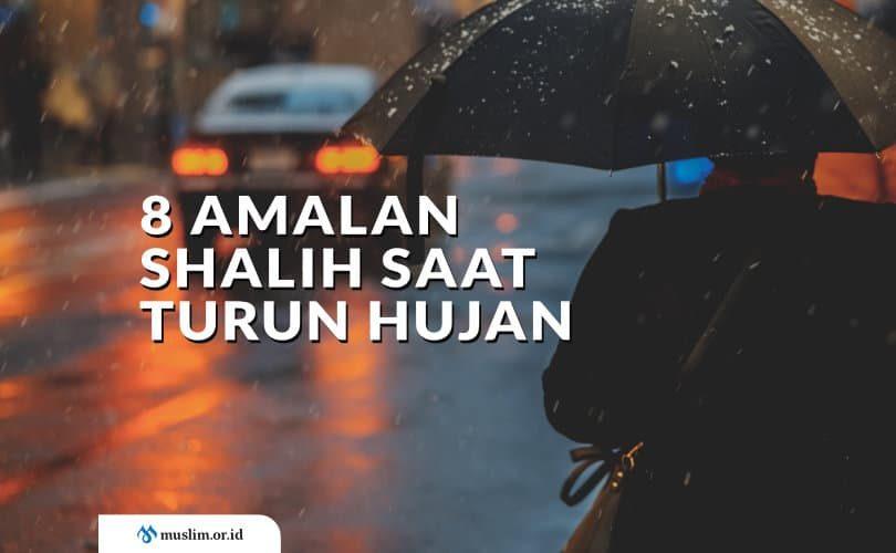 Amalan Shalih Saat Turun Hujan