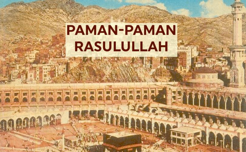 Paman-Paman Rasulullah Shallallahu'alaihi Wasallam