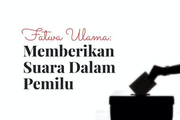 Fatwa Ulama (2): Memberikan Suara dalam Pemilu