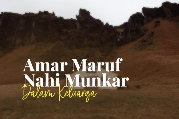 Amar Ma'ruf Nahi Munkar Dalam Keluarga