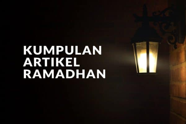 Kumpulan Artikel Ramadhan Di Muslim.or.id