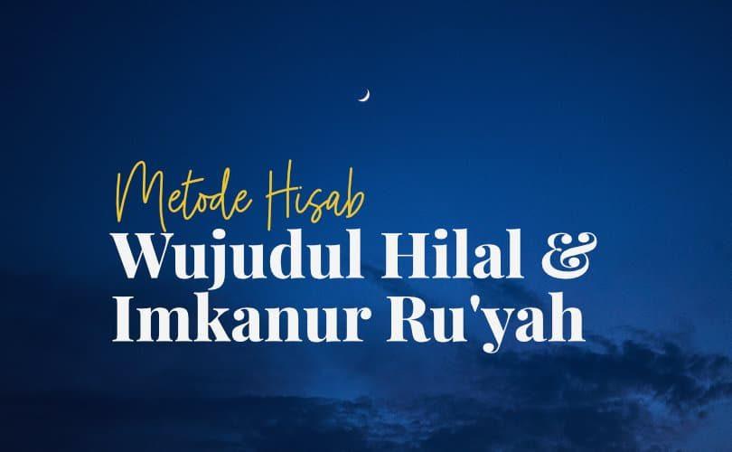 Metode Hisab Wujudul Hilal dan Imkanur Ru'yah