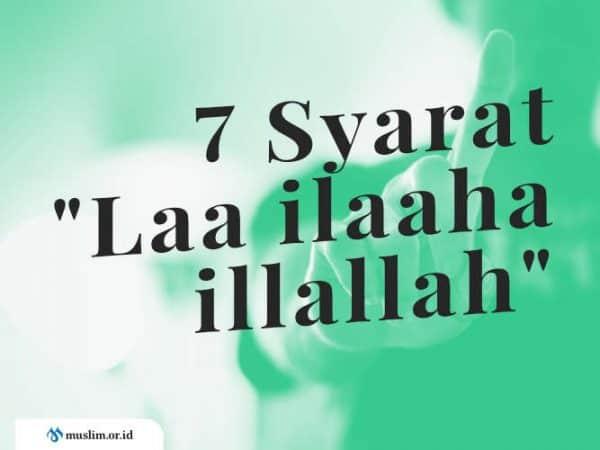 "Inilah 7 Syarat ""Laa ilaaha illallah"""