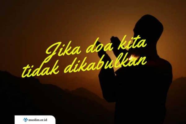 Jika Doa Kita Tidak Dikabulkan