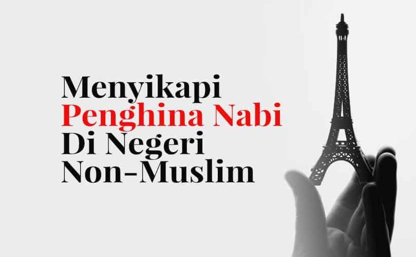Fatwa Ulama: Menyikapi Penghina Nabi Di Negeri Non-Muslim