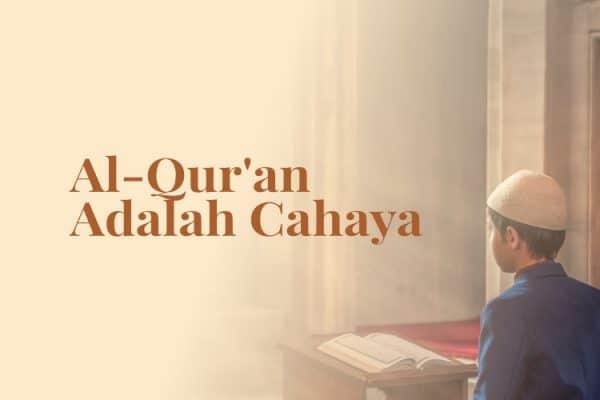 Al Qur'an Adalah Cahaya