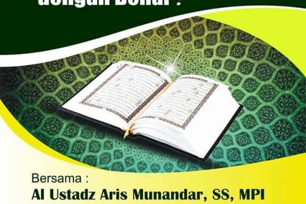 """Kajian """"Bagaimana Memahami Al Qur'an Dengan Benar?"""" (Yogyakarta, 8 Rabiul Awwal 1437)"""