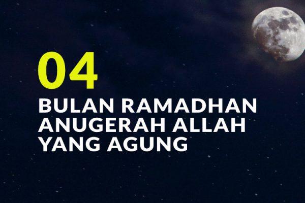 Bulan Ramadhan Anugerah Allah Yang Agung (Bag. 4)