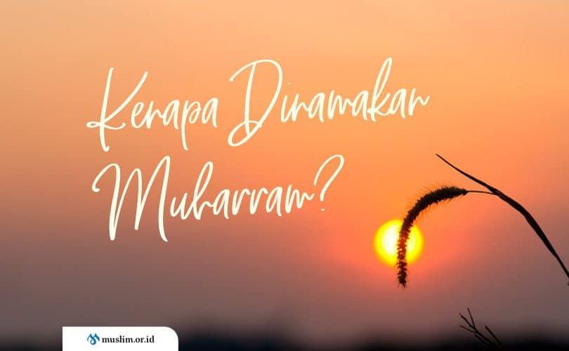 Mengapa Dinamakan Bulan Muharram Muslim Or Id