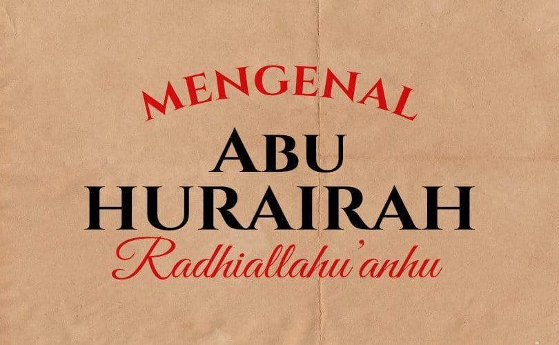 Mengenal Abu Hurairah Radhiallahu'anhu