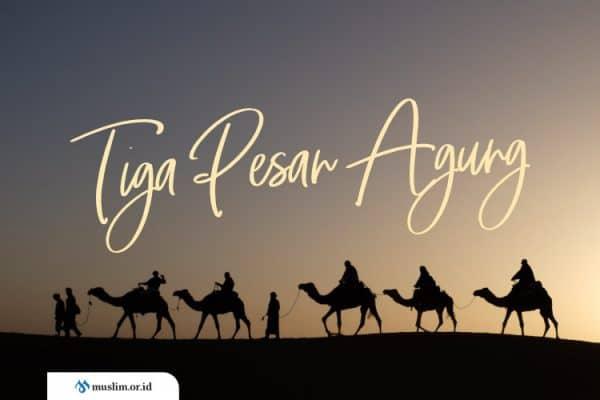 Tiga Pesan Agung Dari Nabi Shallallahu'alaihi Wasallam