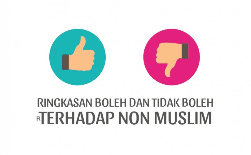 Ringkasan Hal-Hal Yang Boleh Dan Tidak Boleh Terhadap Non Muslim