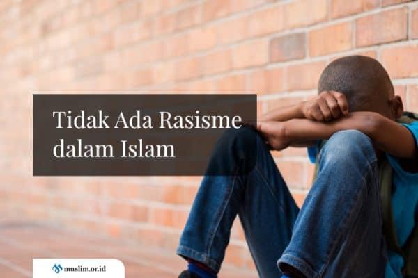 Tidak Ada Rasisme dalam Islam