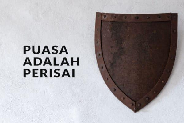 Puasa adalah Perisai Seorang Muslim