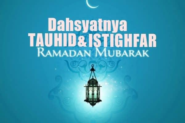 Akhir Bulan Ramadhan: Antara Tauhid dan Istighfar