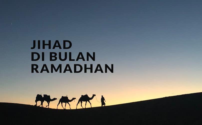 Jihad di Bulan Ramadhan