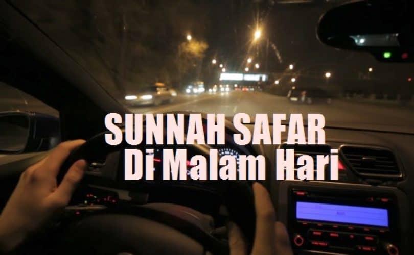 Sunnah Melakukan Safar Malam hari