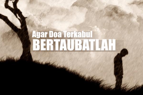 Bertaubat, Sebab Dikabulkan Doa (2)