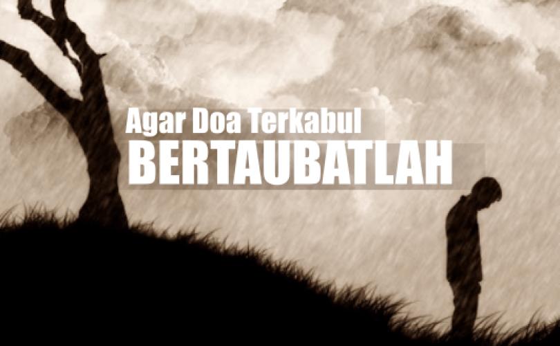 Bertaubat, Sebab Dikabulkan Doa (1)